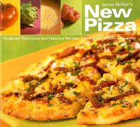 James McNairs New Pizza: Foolproof Techniques and Fabulous Recipes