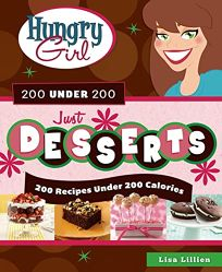 Hungry Girl 200 Under 200: Just Desserts