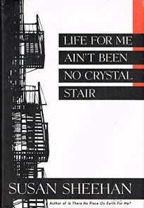 Life for Me Aint Been No Crystal Stair