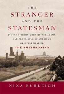 THE STRANGER AND THE STATESMAN: James Smithson