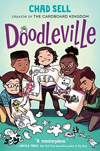 Children's Book Review: Doodleville (Doodleville #1) by Chad Sell. Knopf, $20.99 (288p) ISBN 978-1-9848-9471-7