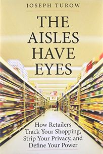 The Aisles Have Eyes: How Retailers Track Your Shopping