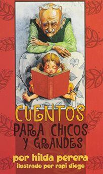 Cuentos Para Chicos y Grandes = Tales for Young and Old