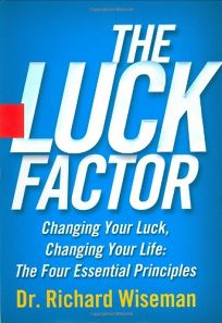 THE LUCK FACTOR: Changing Your Luck