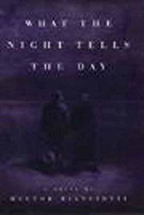 What the Night Tells the Day