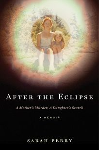 After the Eclipse: A Mother's Murder