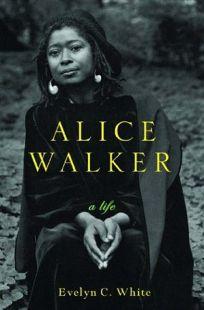 ALICE WALKER: A Life