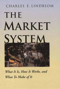 THE MARKET SYSTEM: What It Is