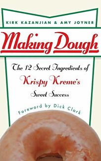 MAKING DOUGH: The 12 Secret Ingredients of Krispy Kremes Sweet Success