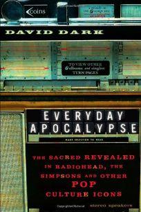 EVERYDAY APOCALYPSE: The Sacred Revealed in Radiohead