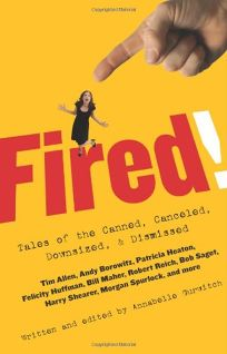 Fired! Tales of the Canned