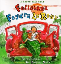 Feliciana Feydra LeRoux: A Cajun Tall Tale