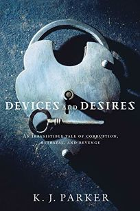 Devices and Desires: The Engineer Trilogy