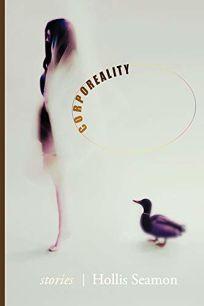 Corporeality: Stories by Hollis Seamon