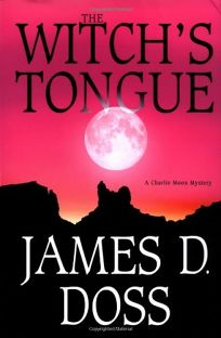THE WITCHS TONGUE: A Charlie Moon Mystery