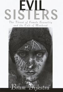 Evil Sisters: The Threat of Female Sexuality and the Cult of Manhood