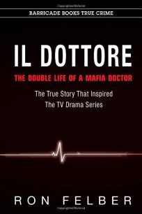 IL DOTTORE: The Double Life of a Mafia Doctor