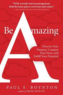 Be Amazing: Discover Your Purpose
