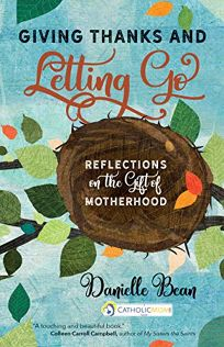 Giving Thanks and Letting Go: Reflections on the Gift of Motherhood