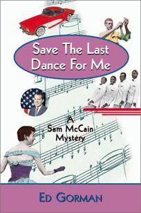 SAVE THE LAST DANCE FOR ME: A Sam McCain Mystery