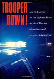 Trooper Down: Life and Death on the Highway Patrol