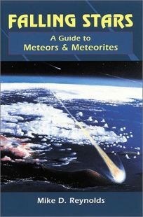 FALLING STARS: A Guide to Meteors and Meteorites