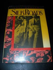Silk Roads: The Asian Adventures of Clara & Andre Malraux