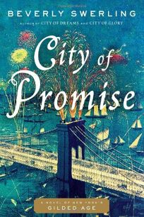 City of Promise: A Novel of New Yorks Gilded Age
