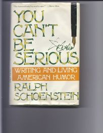 You Cant Be Serious: Writing and Living American Humor
