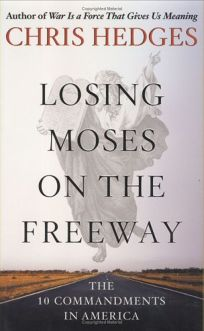 Losing Moses on the Freeway: Americas Broken Covenant with the 10 Commandments