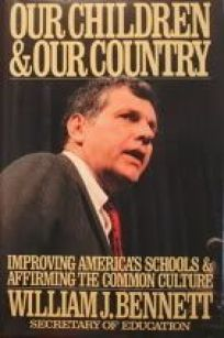 Our Children and Our Country: Improving Americas Schools and Affirming the Common Culture