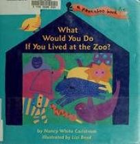 What Would You Do If You Lived at the Zoo?: A Peekaboo Book