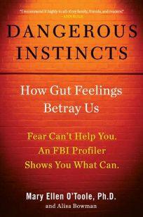 Dangerous Instincts: How Gut Feelings Betray Us