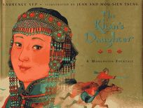 The Khans Daughter: A Mongolian Folktale