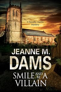Smile and Be a Villain: A Dorothy Martin Mystery
