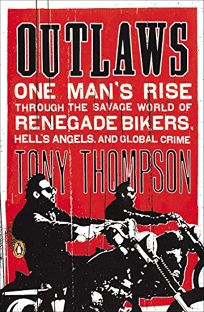 Outlaws: One Man's Rise Through the Savage World of Renegade Bikers