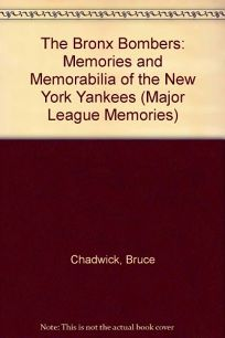 The Bronx Bombers: Memories and Momentoes of the New York Yankees