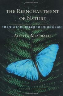 THE REENCHANTMENT OF NATURE: The Denial of Religion and the Ecological Crisis
