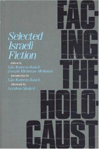 Facing the Holocaust: Selected Israeli Fiction