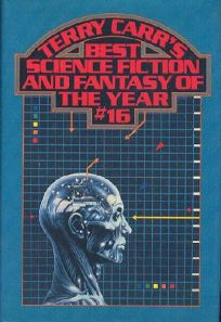 Terry Carrs Best Science Fiction and Fantasy of the Year #16