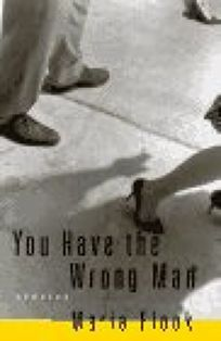 You Have the Wrong Man: Stories