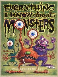 Everything I Know about Monsters: A Collection of Made-Up Facts