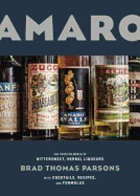 Amaro: The Spirited World of Bittersweet