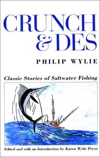Crunch & Des: Classic Stories of Saltwater Fishing