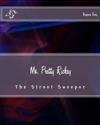 Ms. Pretty Rickey: The Street Sweeper