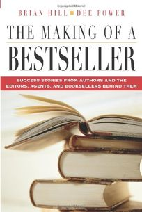 The Making of a Bestseller: Success Stories from Authors and the Editors
