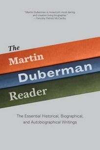 The Martin Duberman Reader: The Essential Historical