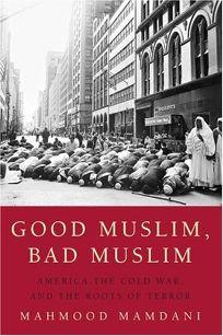 Nonfiction Book Review: Good Muslim, Bad Muslim: America