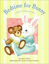 Bedtime for Bunny: A Book to Touch and Feel