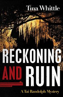 Reckoning and Ruin: A Tai Randolph Mystery